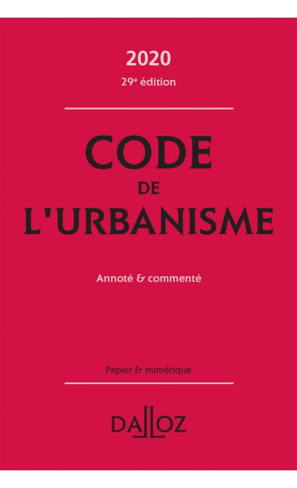 Code de l'urbanisme 2020, annoté et commenté