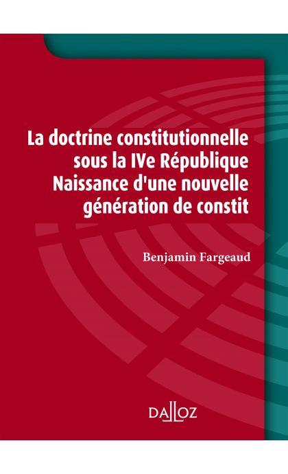 La doctrine constitutionnelle sous la IVe République