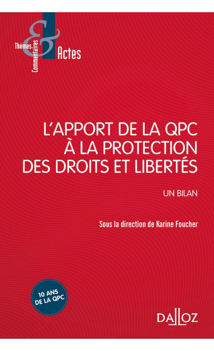 L'apport de la QPC à la protection des droits et libertés
