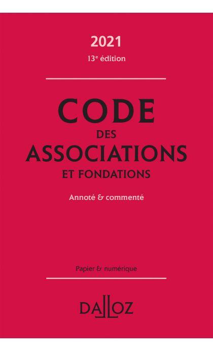 Code des associations et fondations 2021, annoté et commenté
