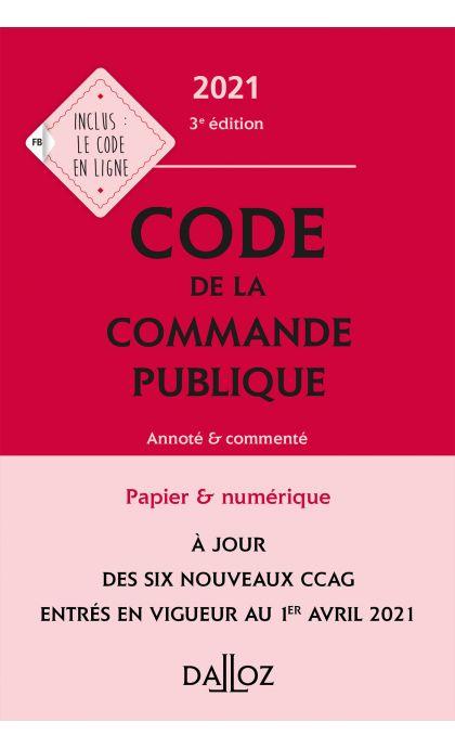 Code de la commande publique 2021, annoté et commenté