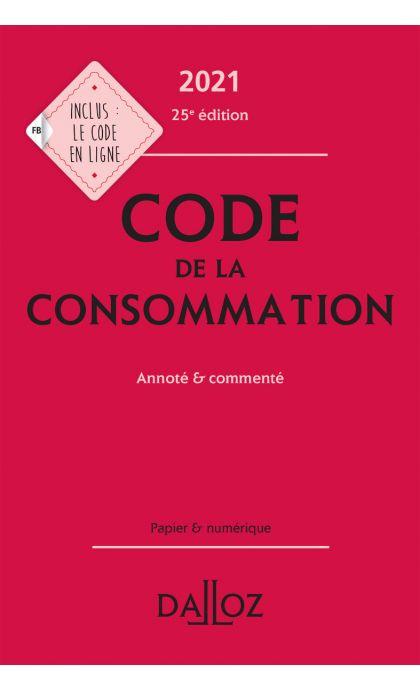Code de la consommation 2021, annoté et commenté