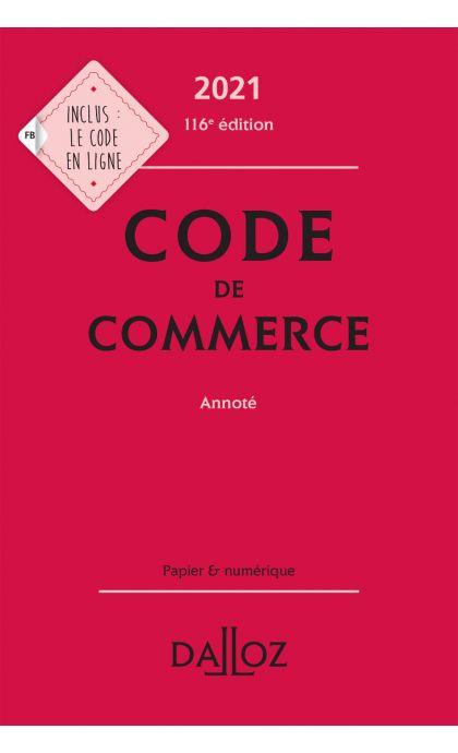 Code de commerce 2021, annoté