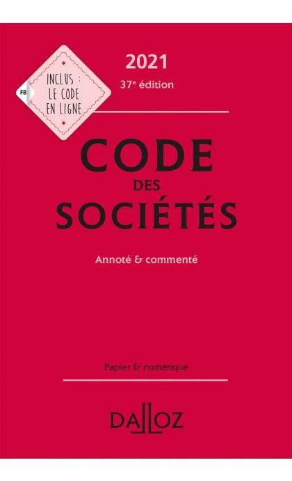 Code des sociétés 2021, annoté et commenté