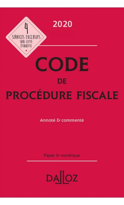 Code de procédure fiscale 2020, annoté et commenté