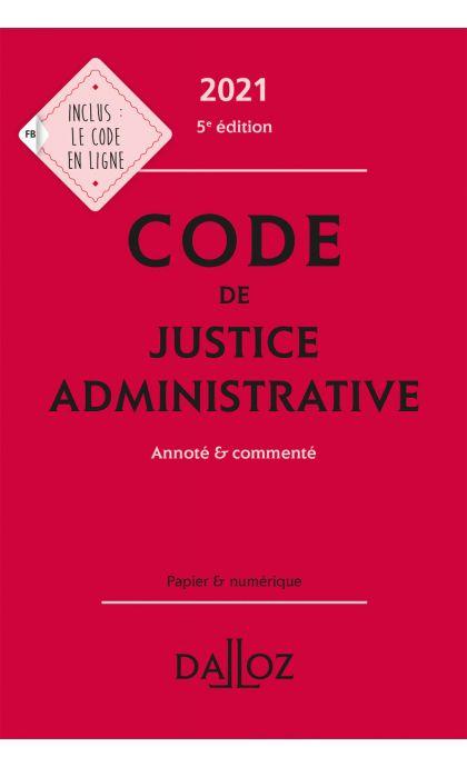Code de justice administrative 2021, annoté et commenté