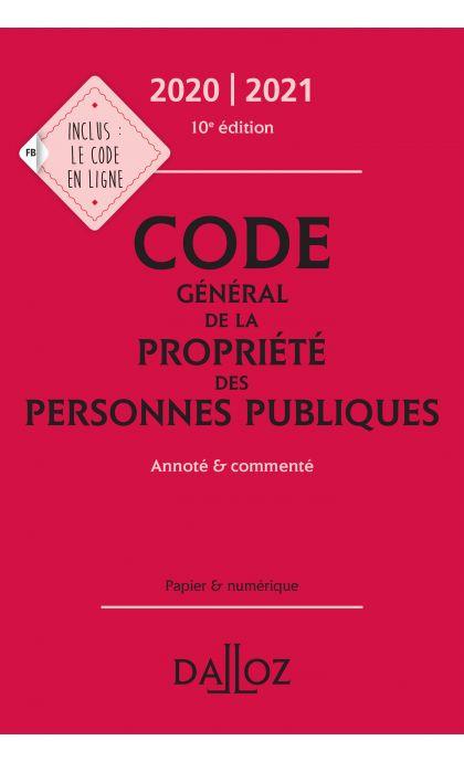 Code général de la propriété des personnes publiques 2020/2021 annoté et commenté