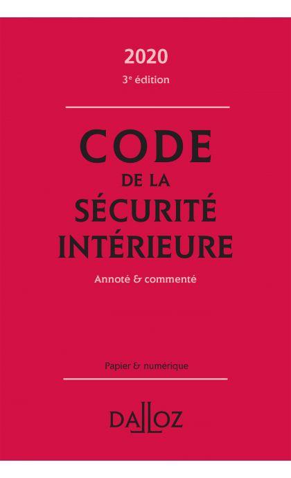 Code de la sécurité intérieure 2020, Annoté et commenté
