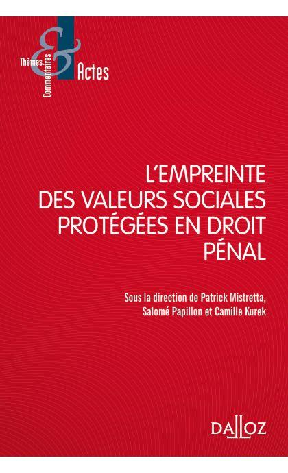 L'empreinte des valeurs sociales protégées en droit pénal