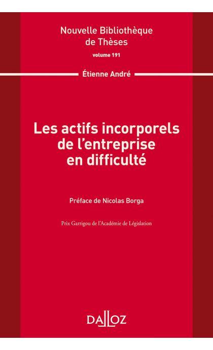 Les actifs incorporels de l'entreprise en difficulté. Volume 191