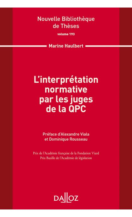 L'interprétation normative par les juges de la QPC. Volume 193