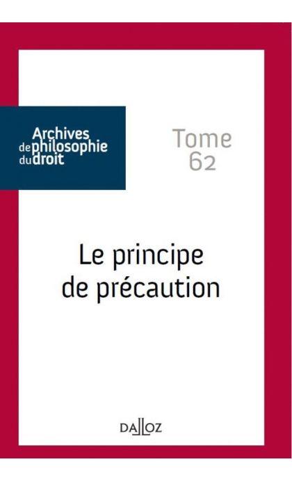 Le principe de précaution (Tome 62)
