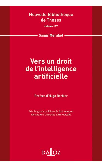 Vers un droit de l'intelligence artificielle. Volume 197