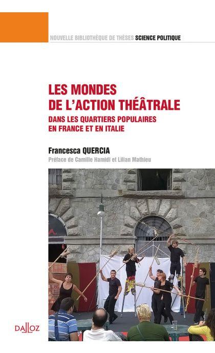 Les mondes de l'action théâtrale. Une comparaison dans les quartiers populaires en France et Italie