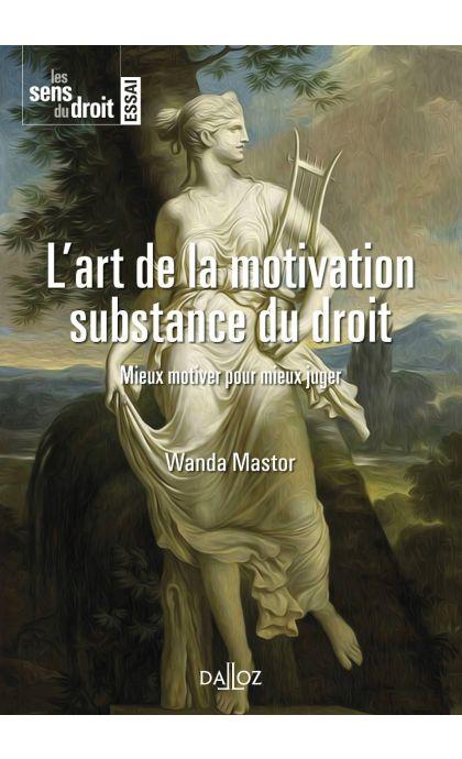 L'art de la motivation. Substance du droit