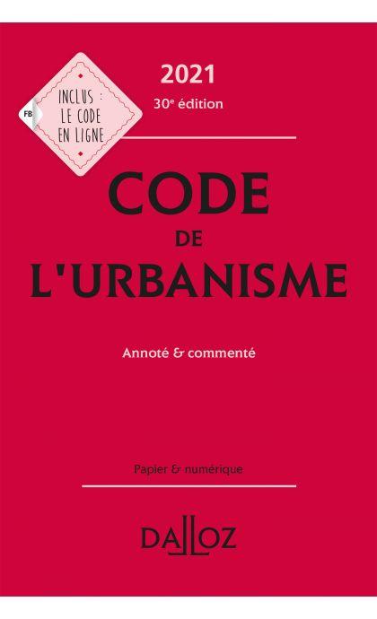 Code de l'urbanisme 2021, annoté et commenté