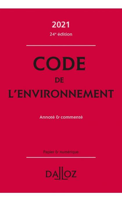 Code de l'environnement 2021, annoté & commenté