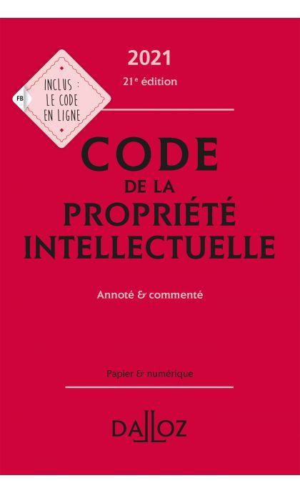 Code de la propriété intellectuelle 2021, Annoté et commenté