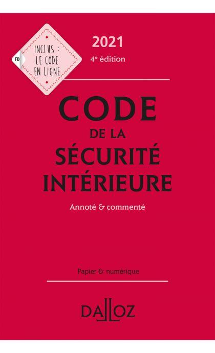 Code de la sécurité intérieure 2021, Annoté et commenté