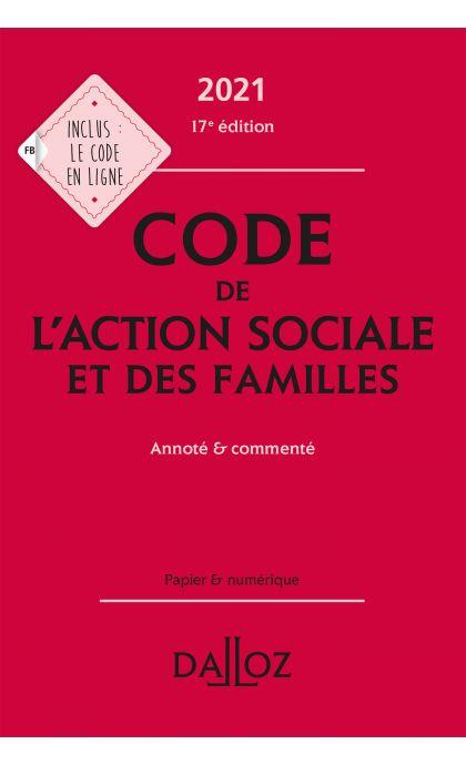 Code de l'action sociale et des familles 2021, annoté & commenté