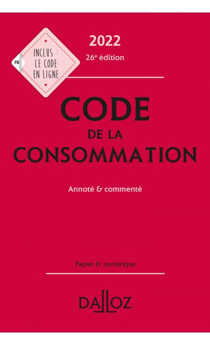 Code de la consommation 2022, annoté et commenté