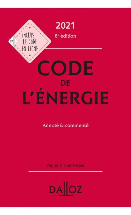 Code de l'énergie 2021, annoté et commenté