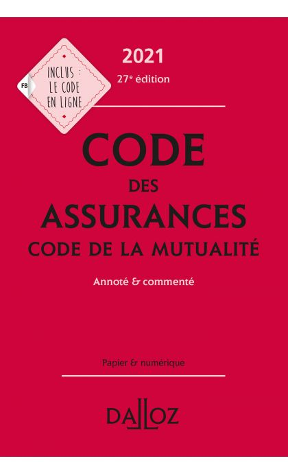 Code des assurances, code de la mutualité 2021, annoté et commenté