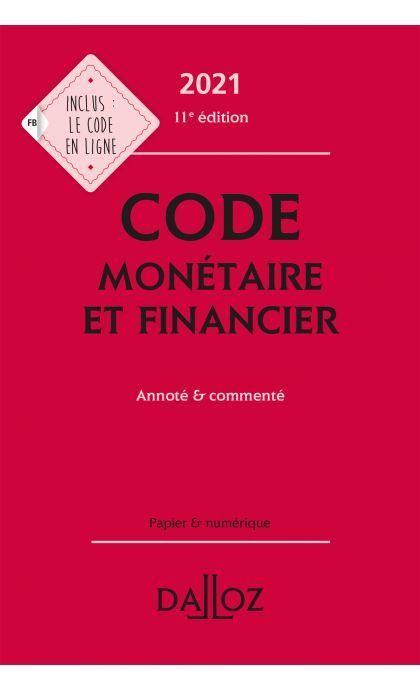 Code monétaire et financier 2021, annoté & commenté