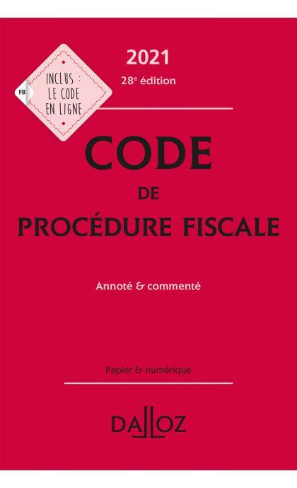 Code de procédure fiscale 2021, annoté et commenté