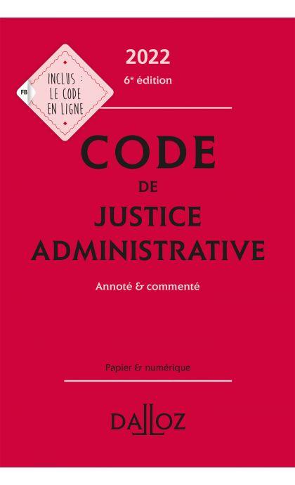 Code de justice administrative 2022, annoté et commenté