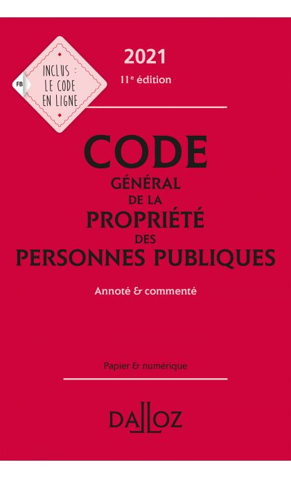 Code général de la propriété des personnes publiques 2021, annoté et commenté