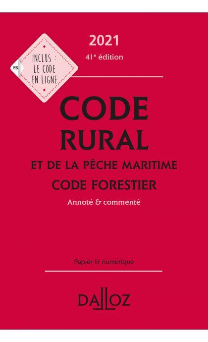 Code rural et de la pêche maritime code forestier 2021, annoté et commenté
