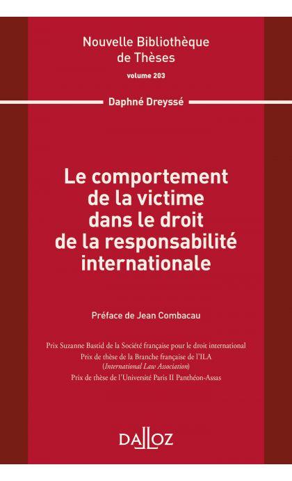 Le comportement de la victime dans le droit de la responsabilité internationale. Vol 203