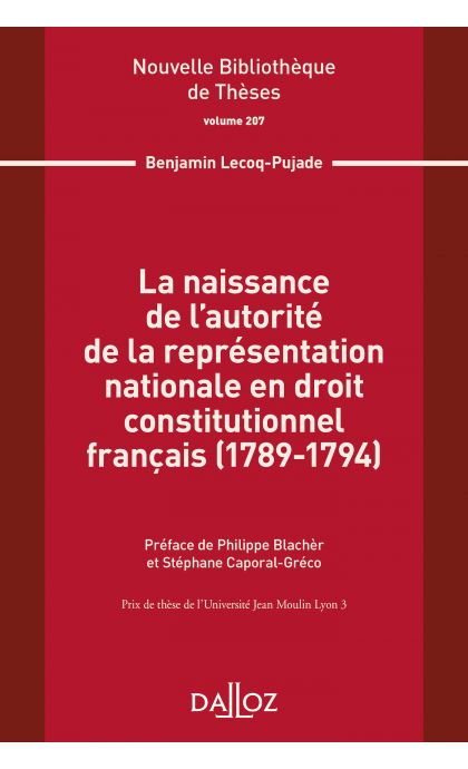 La naissance de l'autorité de la représentation nationale en droit constitutionnel français (1789-1794). Volume 207