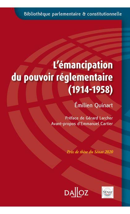 L'émancipation du pouvoir réglementaire (1914-1958)