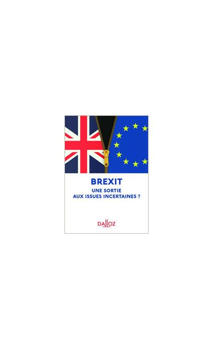 Brexit : une sortie aux issues incertaines ?