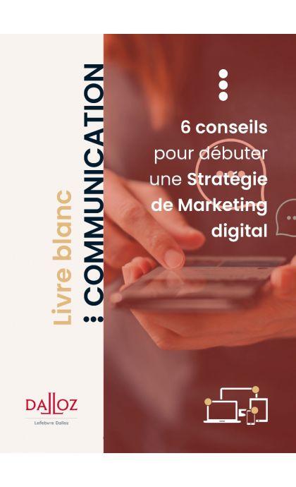 6 Conseils pour débuter une Stratégie de Marketing Digital