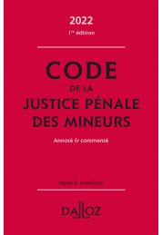 Code de la justice pénale des mineurs 2022, annoté et commenté